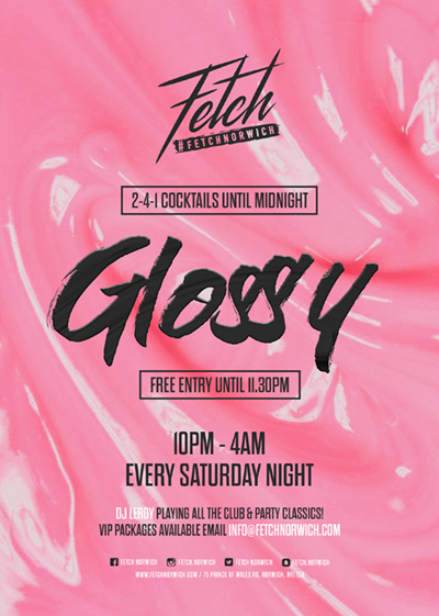 Glossy - Saturday nights at Fetch Norwich