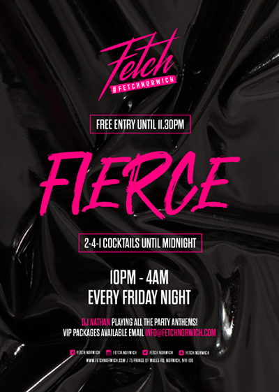 Fierce - Friday nights at Fetch Norwich